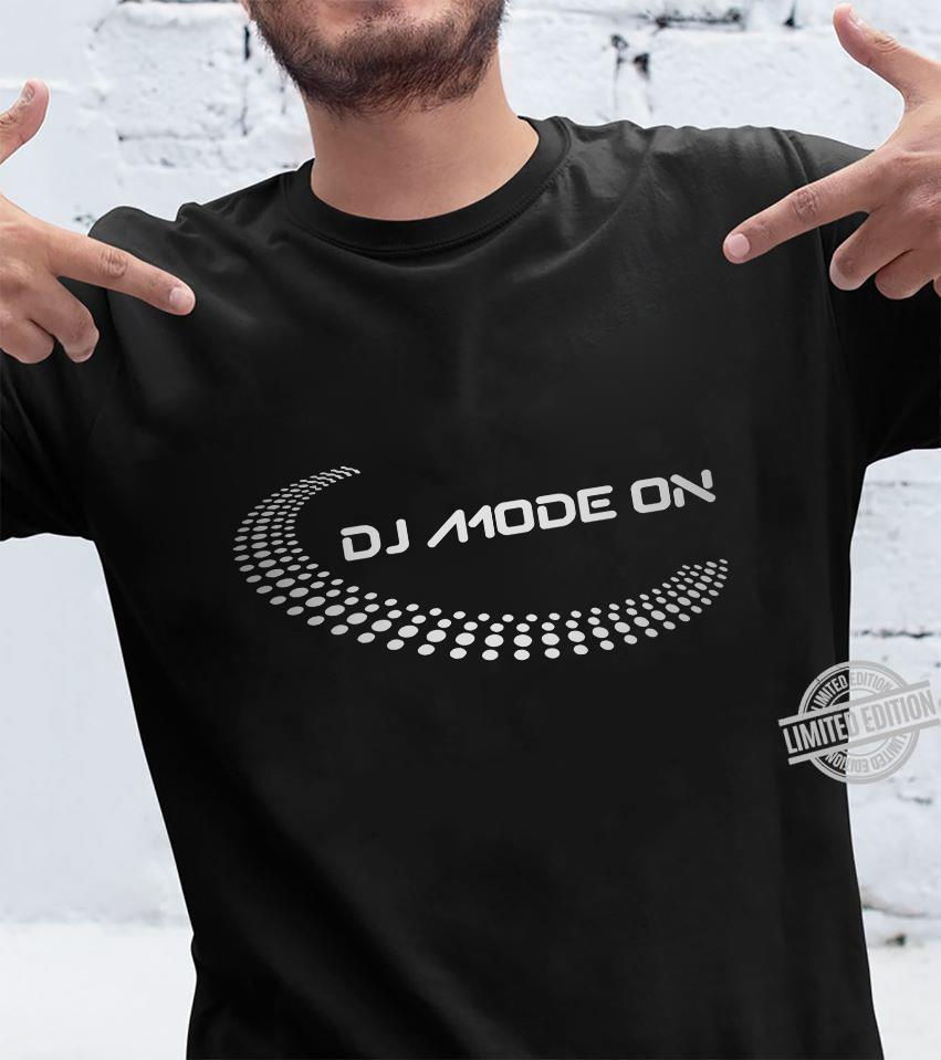 DJ Mode On Shirt