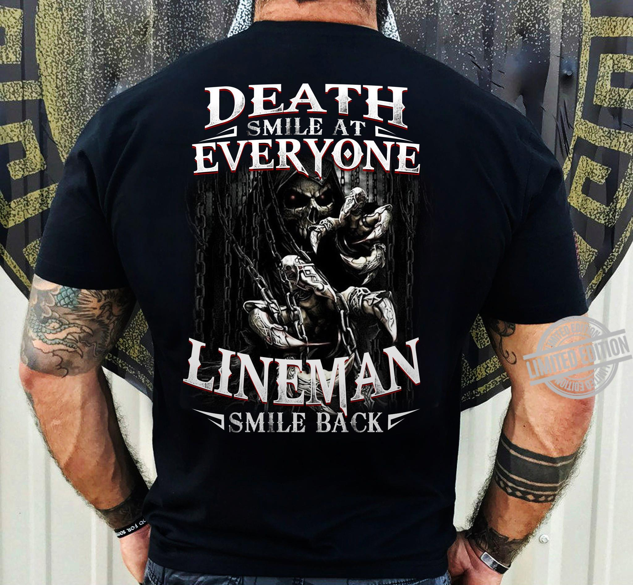 Death Smile At Everyone Lineman Smile Back Shirt