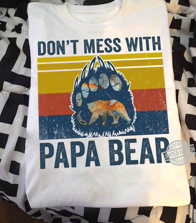 Don't Mess With Papa Bear Shirt