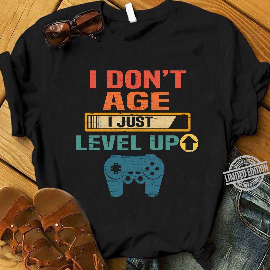 I Don't Age I Just Level Up Shirt