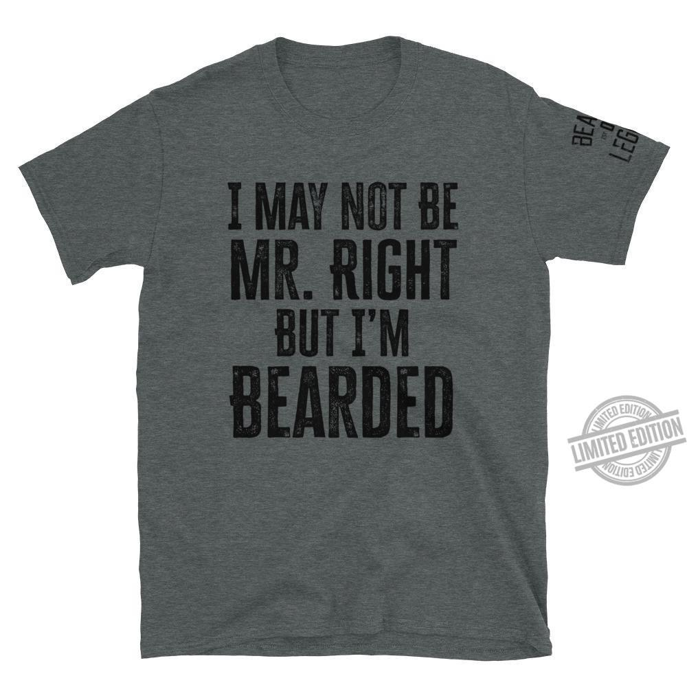 I May Not Be Mr. Right But I'm Beaeded Shirt