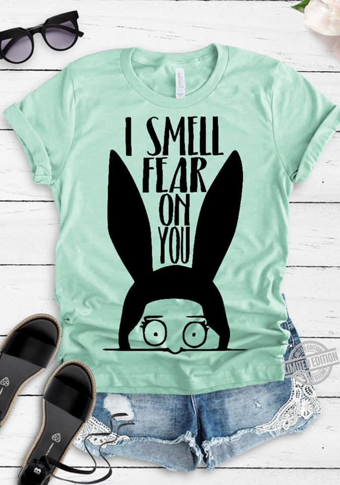 I Smell Fear On You Shirt