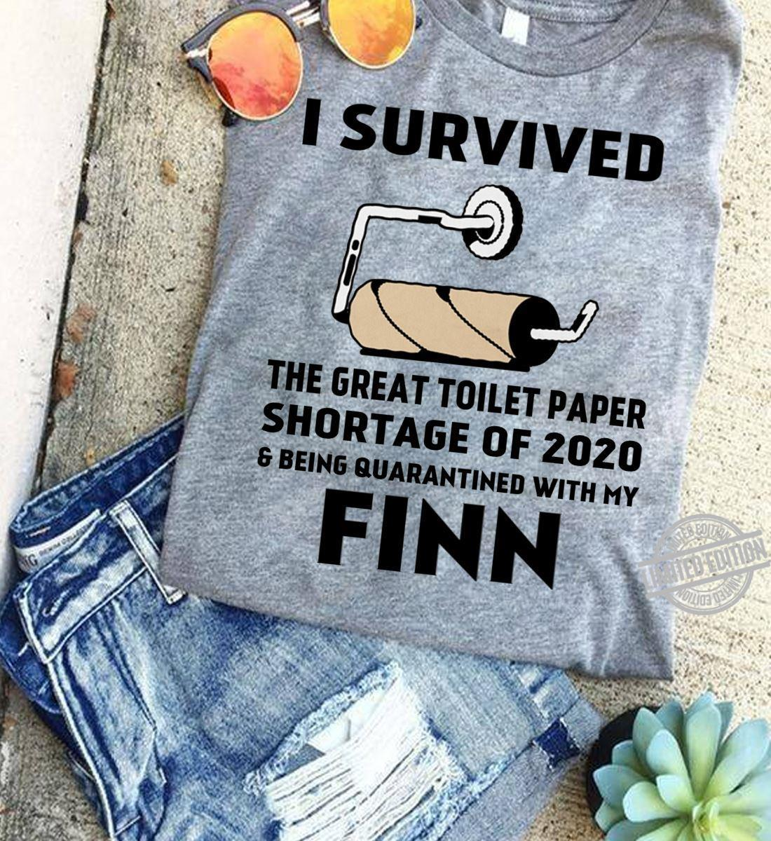 I Survived The Great Toilet Paper Shortage Of 2020 Finn Shirt