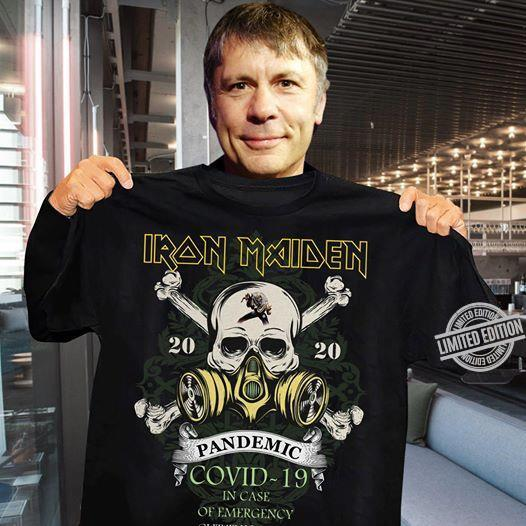 Iron Maiden Pandemic Covid-19 On Case Of Emergency Shirt